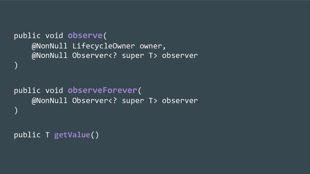 public void observe( @NonNull LifecycleOwner ow...