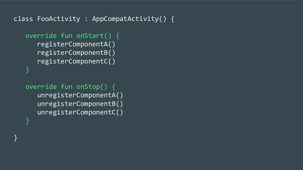 class FooActivity : AppCompatActivity() { overr...