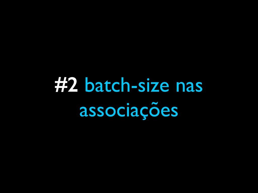 #2 batch-size nas associações