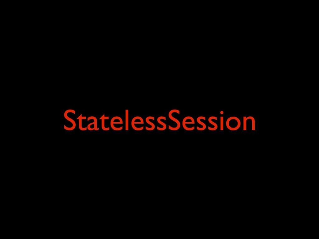 StatelessSession