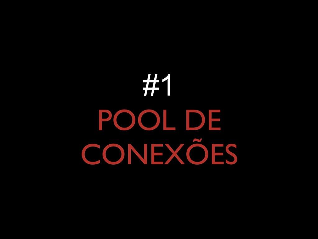 #1 POOL DE CONEXÕES