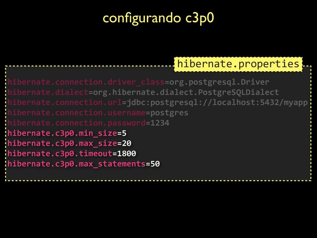 configurando c3p0  hibernate.connection.driver_...
