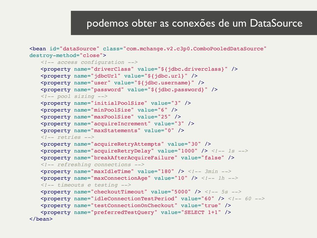 "<bean id=""dataSource"" class=""com.mchange.v2.c3p..."