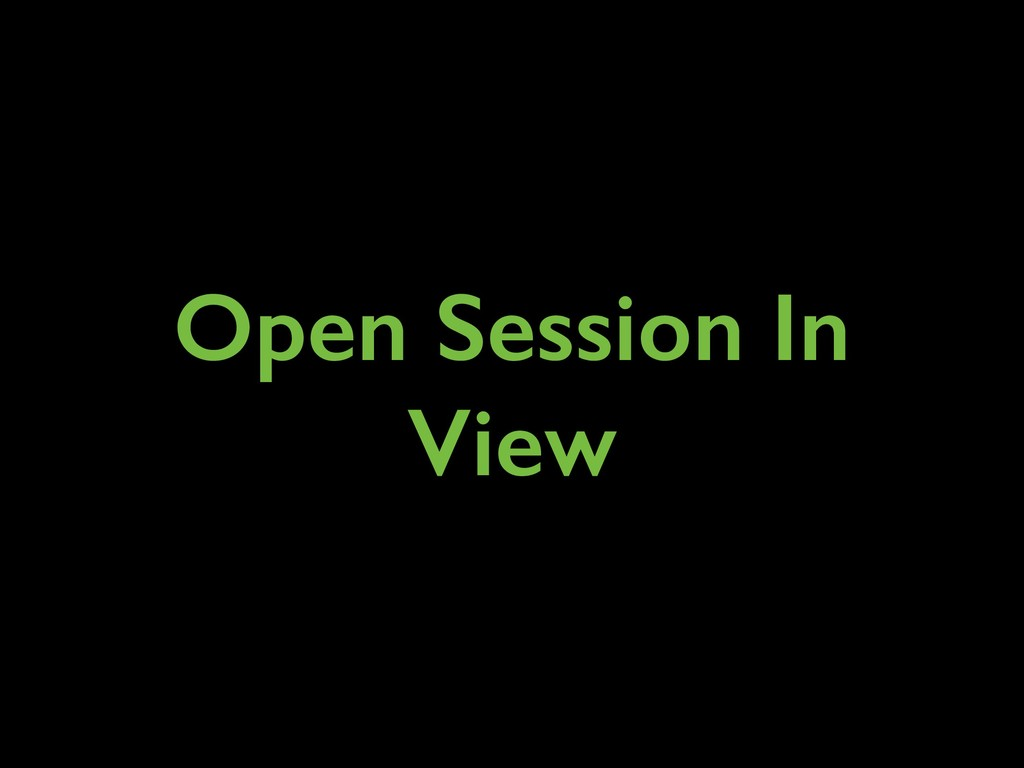 Open Session In View