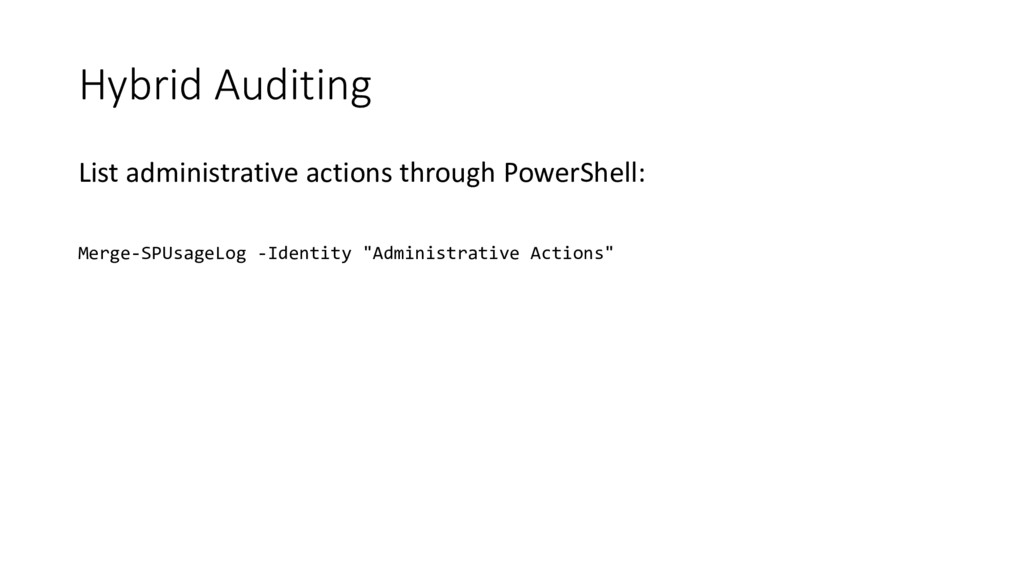 Hybrid Auditing List administrative actions thr...