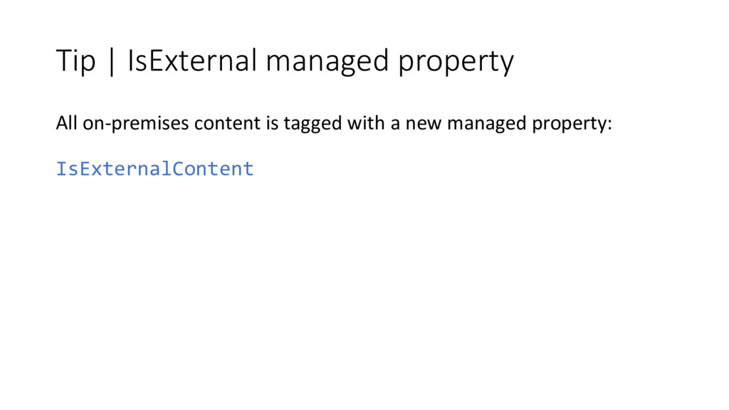 Tip | IsExternal managed property All on-premis...