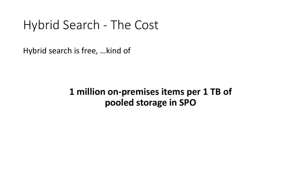 Hybrid Search - The Cost Hybrid search is free,...