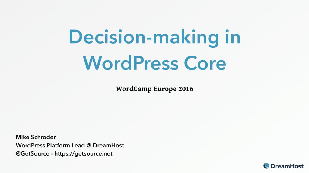 Decision-making in WordPress Core WordCamp Euro...