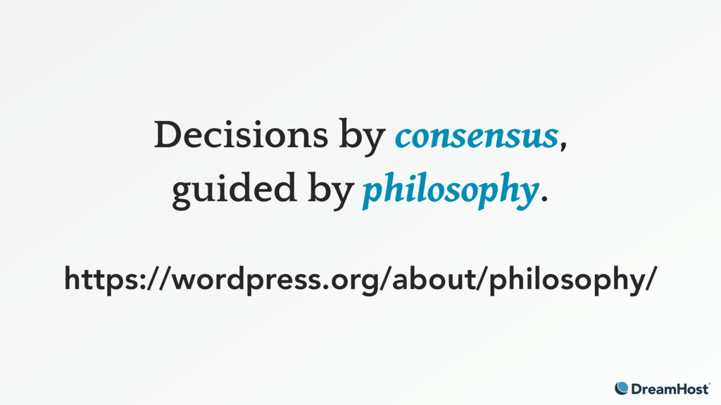 Decisions by consensus, guided by philosophy. h...
