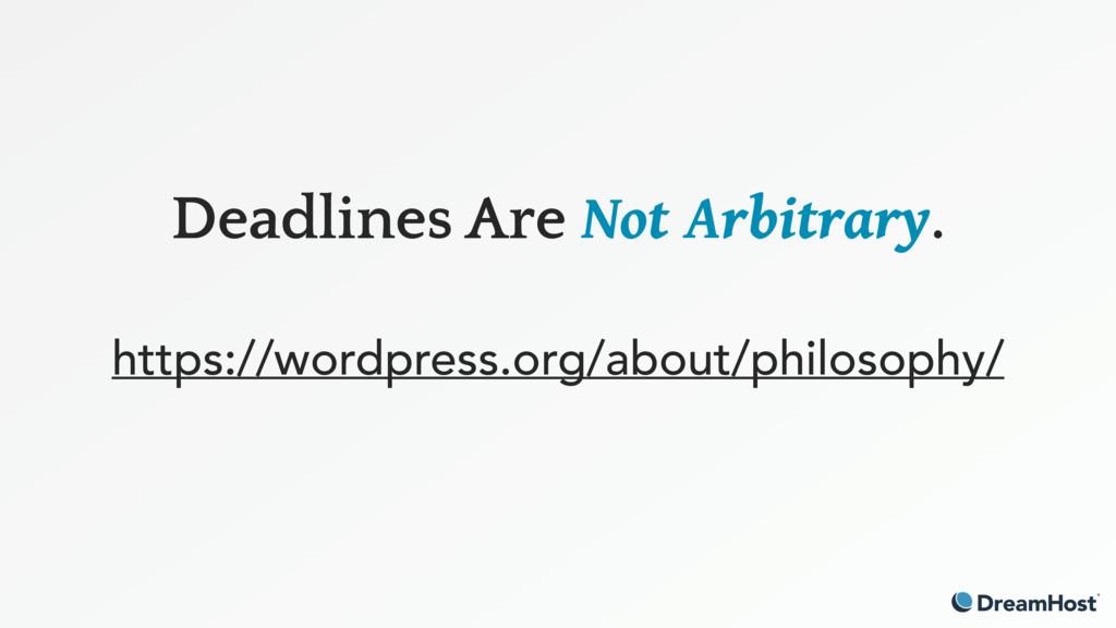 Deadlines Are Not Arbitrary. https://wordpress...