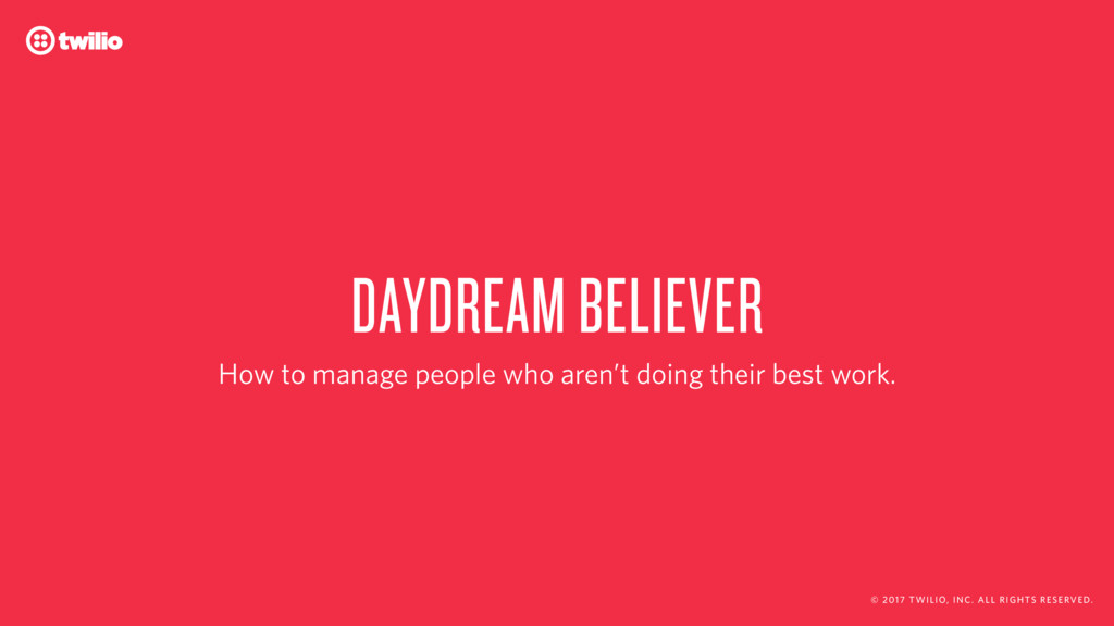 DAYDREAM BELIEVER How to manage people who aren...