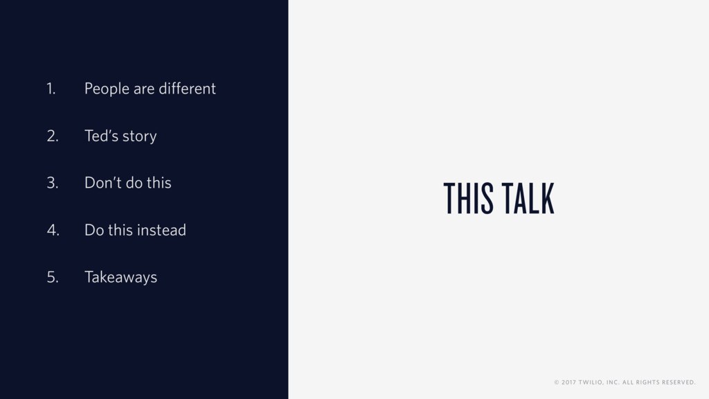 THIS TALK 1. People are different 2. Ted's stor...