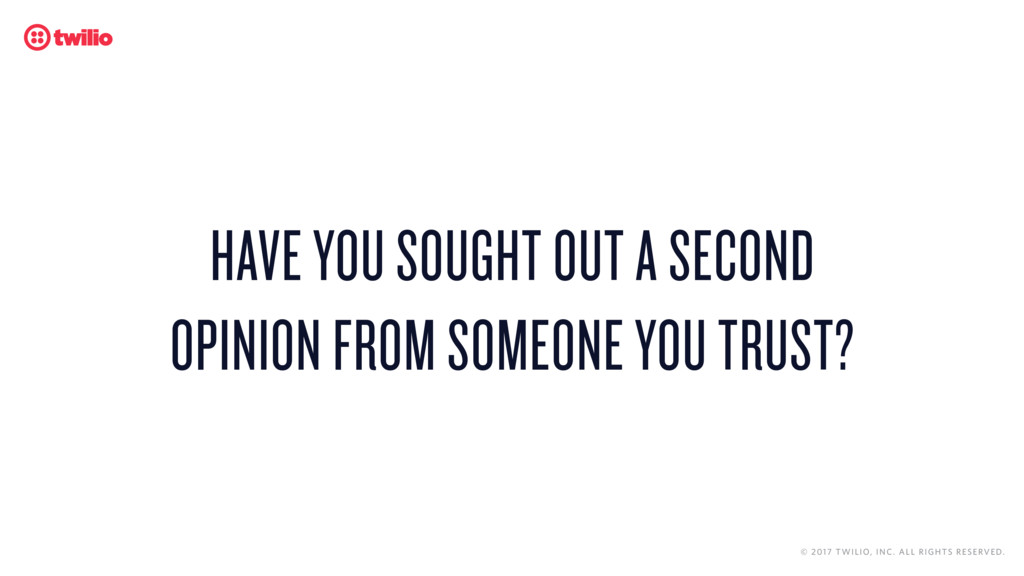 HAVE YOU SOUGHT OUT A SECOND OPINION FROM SOMEO...