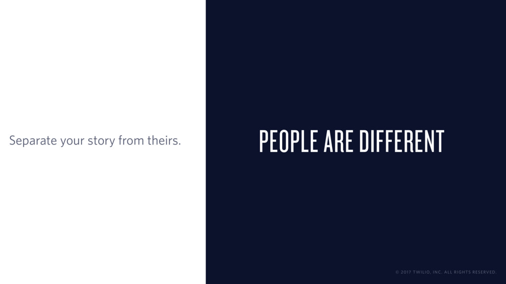 PEOPLE ARE DIFFERENT Separate your story from t...