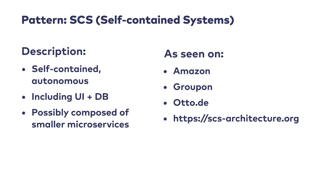 Pattern: SCS (Self-contained Systems) • Self-co...