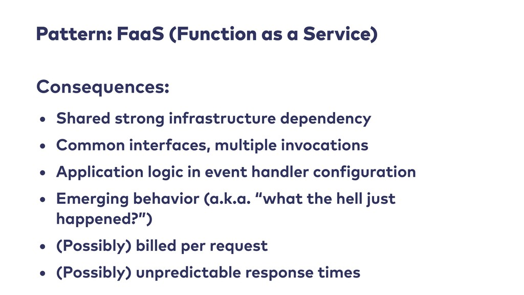 Pattern: FaaS (Function as a Service) • Shared ...