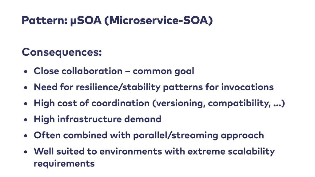 Pattern: μSOA (Microservice-SOA) • Close collab...