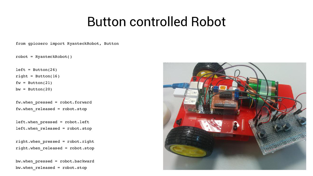 Button controlled Robot from gpiozero import Ry...