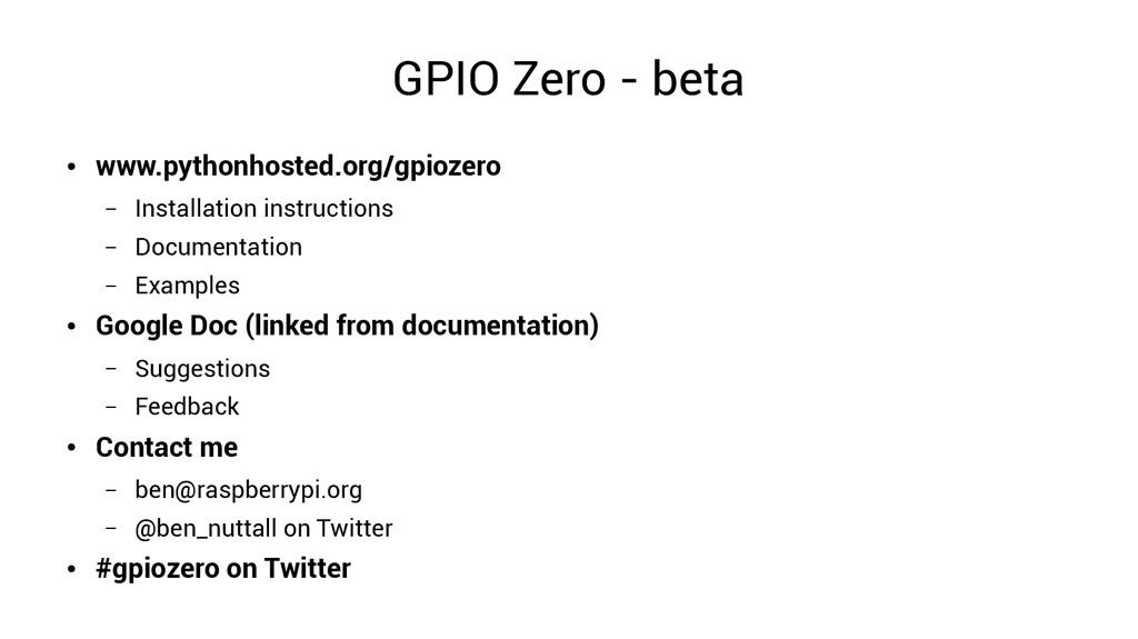 GPIO Zero - beta ● www.pythonhosted.org/gpiozer...