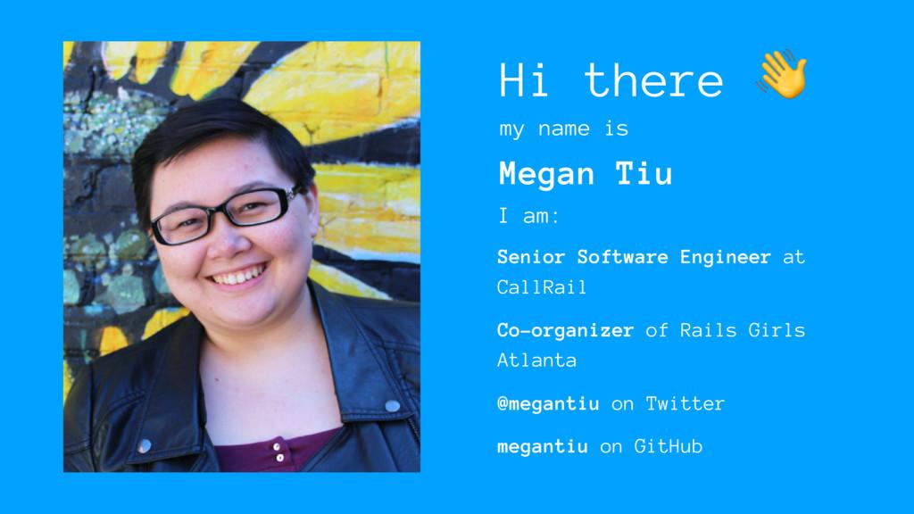 Hi there  my name is Megan Tiu I am: Senior Sof...