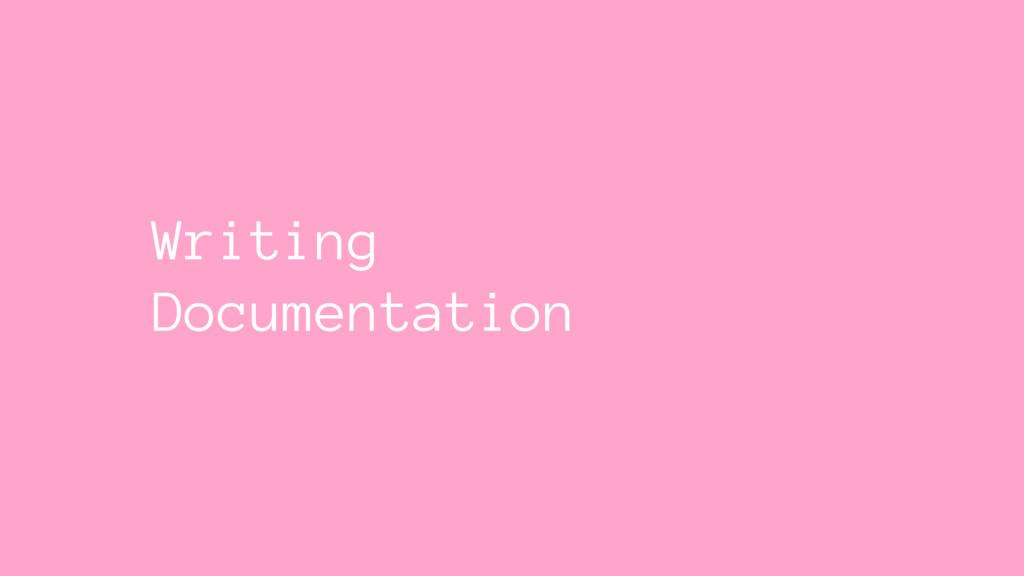 Writing Documentation