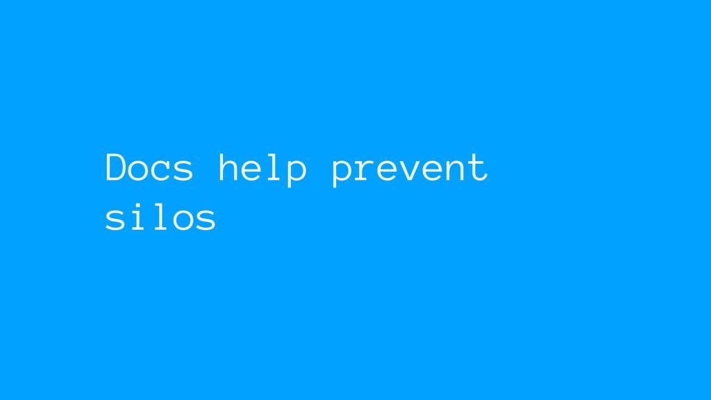 Docs help prevent silos
