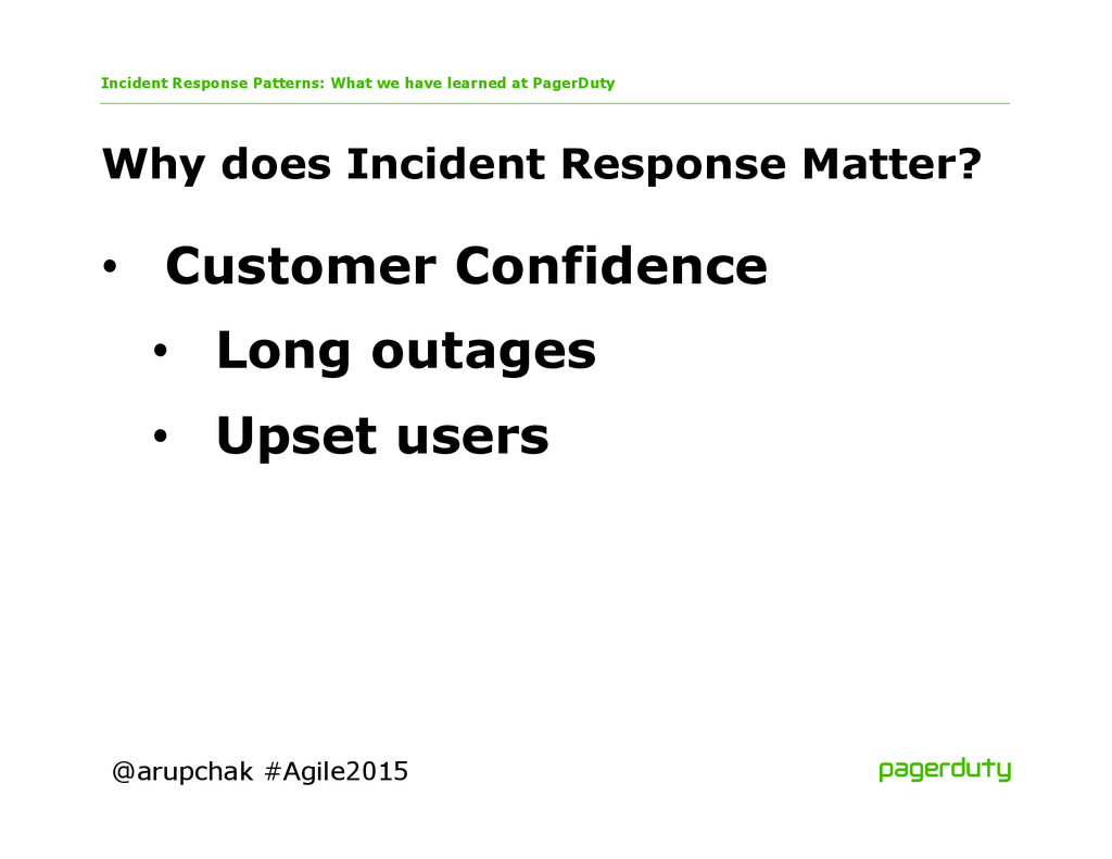 @arupchak #Agile2015 Why does Incident Response...