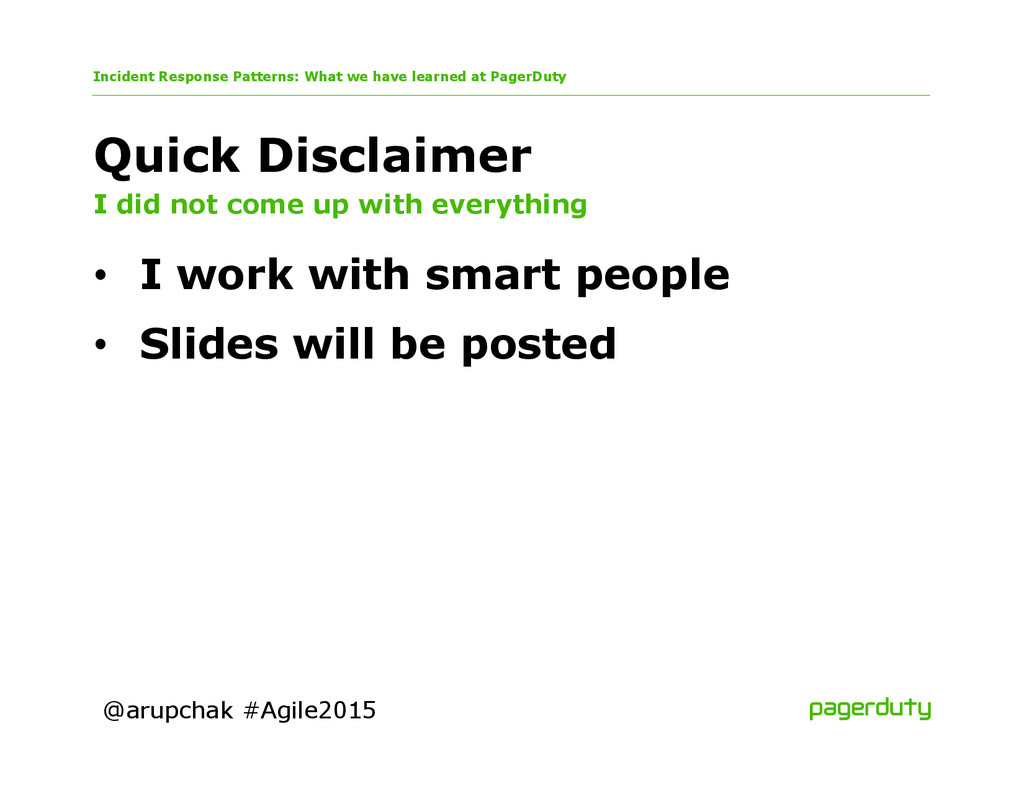 @arupchak #Agile2015 Quick Disclaimer I did not...