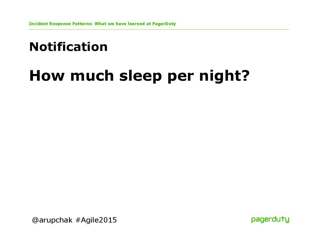 @arupchak #Agile2015 Notification Incident Resp...