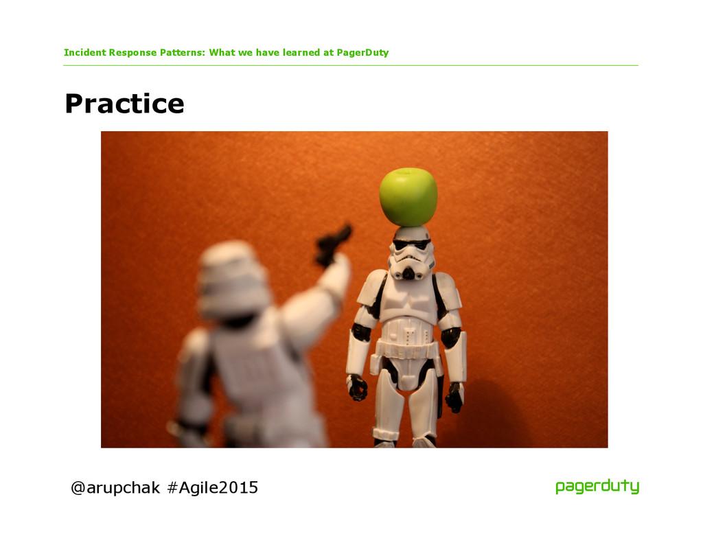 @arupchak #Agile2015 Practice Incident Response...
