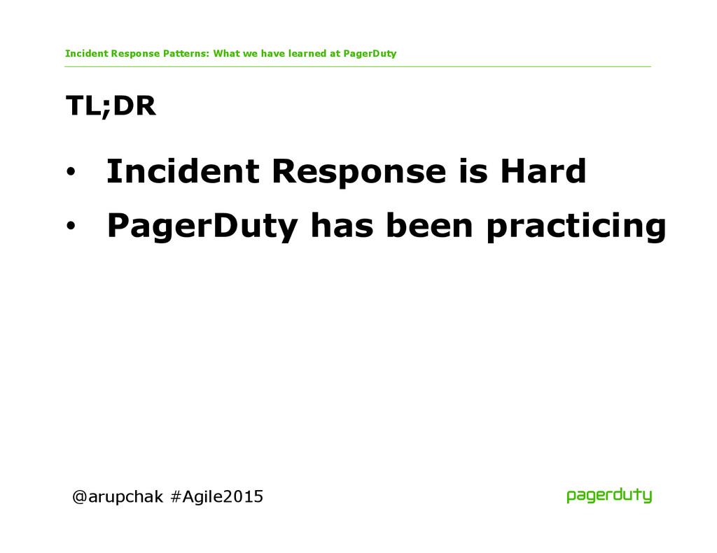 @arupchak #Agile2015 TL;DR Incident Response Pa...