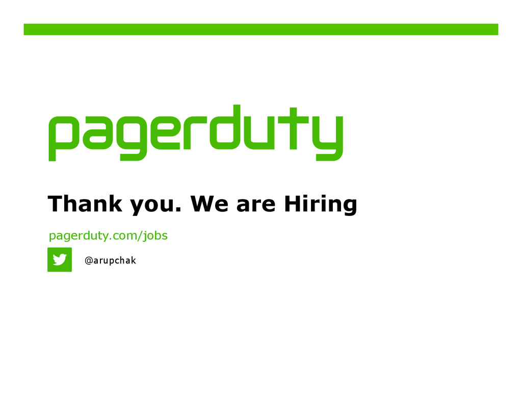 Thank you. We are Hiring pagerduty.com/jobs @ar...