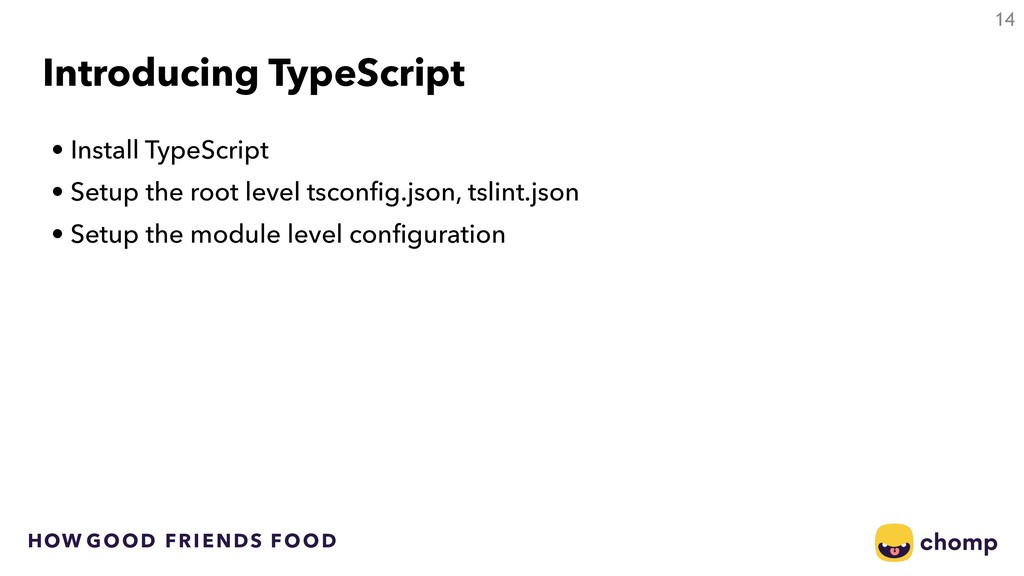 HOW GOOD FRIENDS FOOD Introducing TypeScript • ...