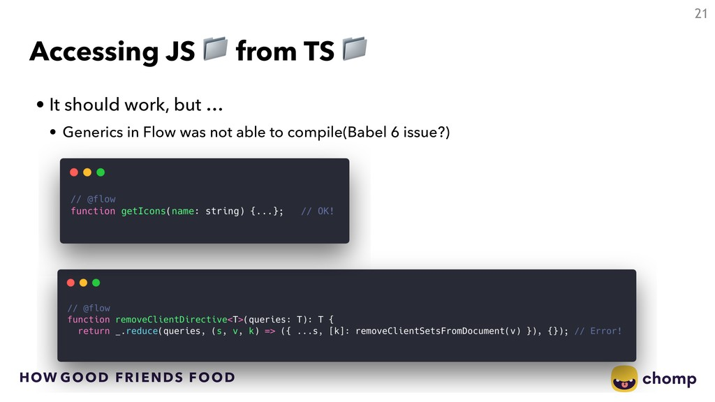 HOW GOOD FRIENDS FOOD Accessing JS  from TS  21...