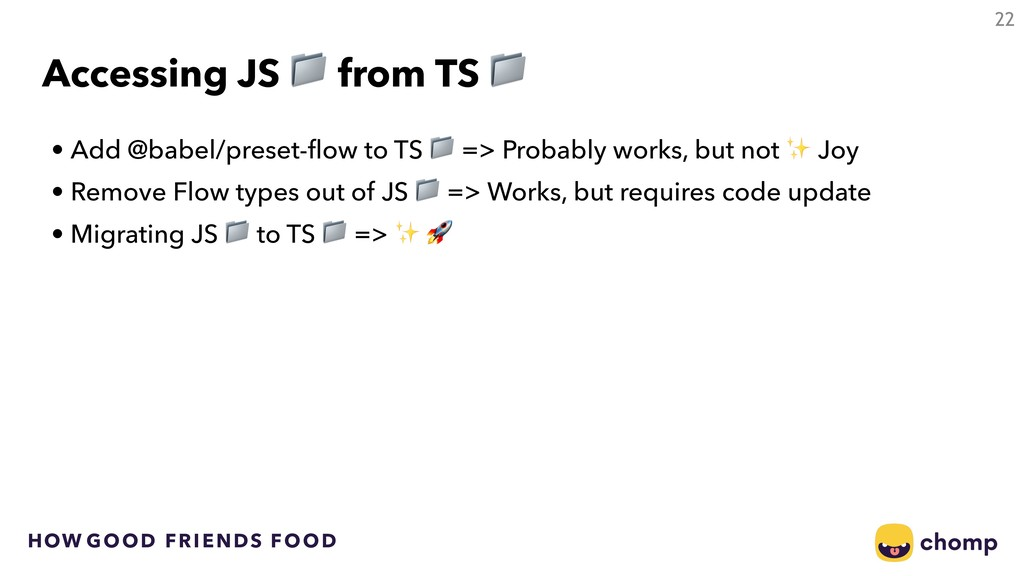 HOW GOOD FRIENDS FOOD Accessing JS  from TS  22...