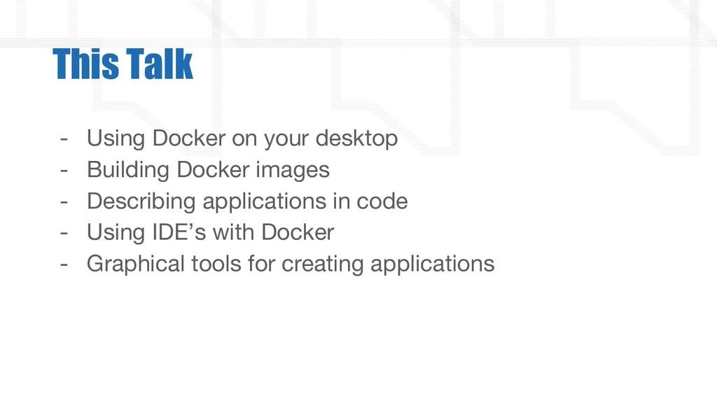 - Using Docker on your desktop - Building Docke...