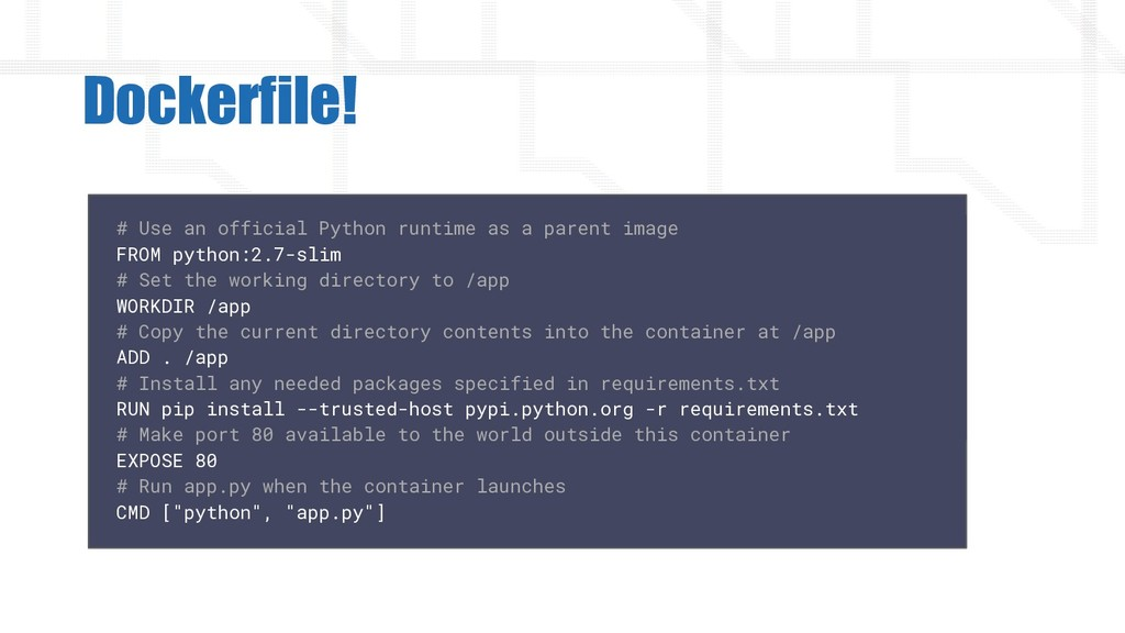 Dockerfile! # Use an official Python runtime as...