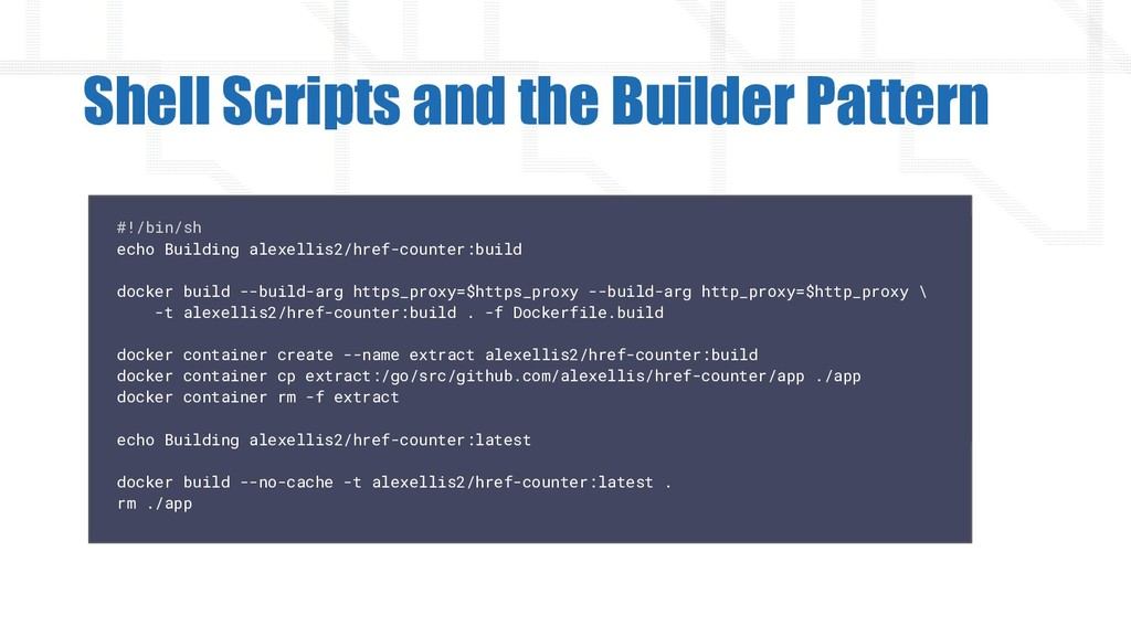 Shell Scripts and the Builder Pattern #!/bin/sh...