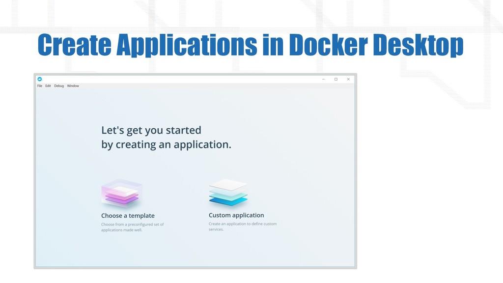 Create Applications in Docker Desktop