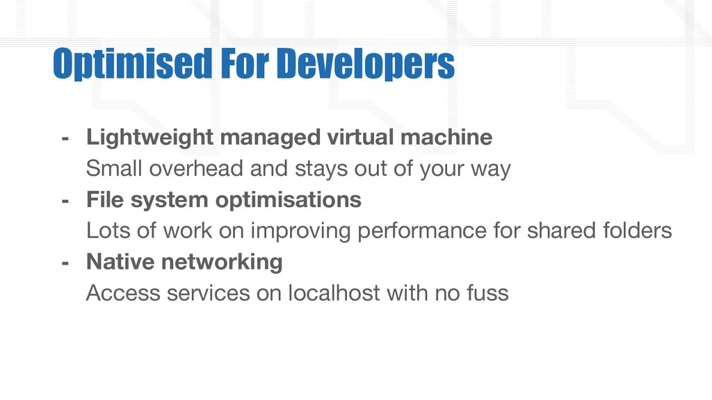 - Lightweight managed virtual machine Small ove...