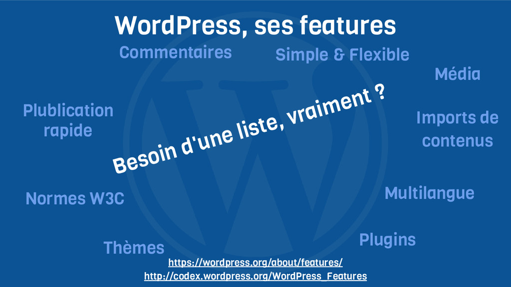 WordPress, ses features Besoin d'une liste, vra...
