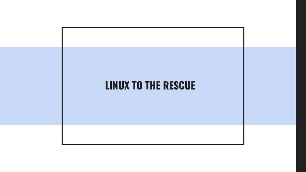 LINUX TO THE RESCUE