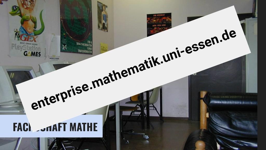 FACHSCHAFT MATHE enterprise.mathematik.uni-esse...
