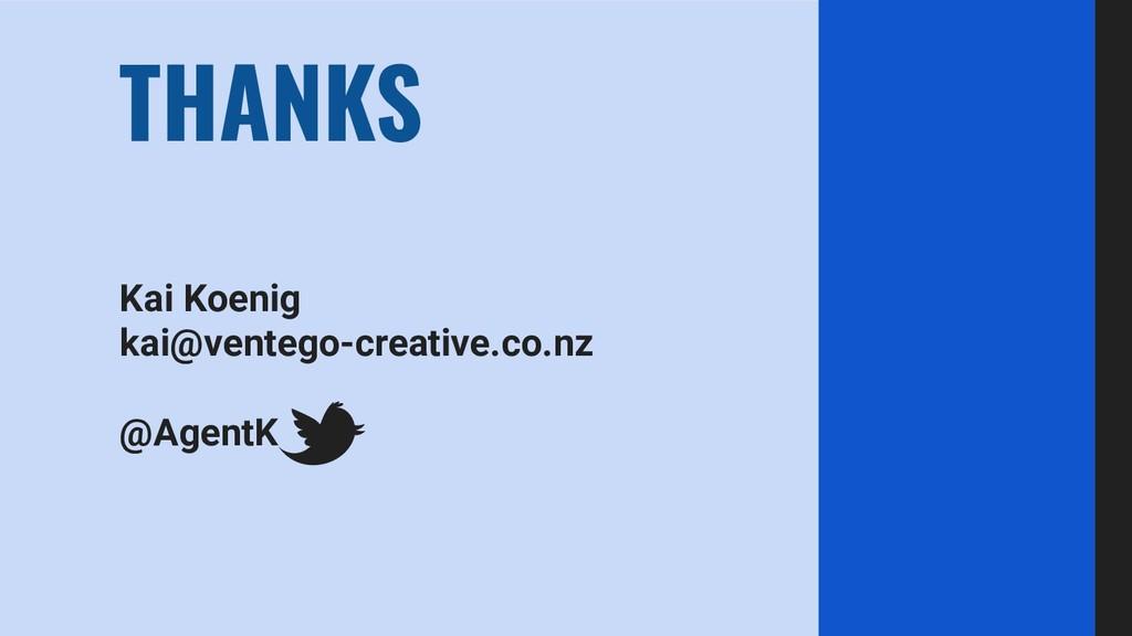 Kai Koenig kai@ventego-creative.co.nz @AgentK T...