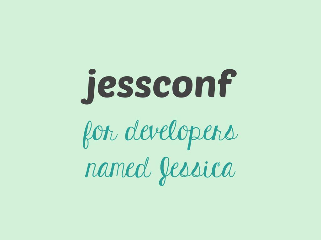 jessconf for developers named Jessica