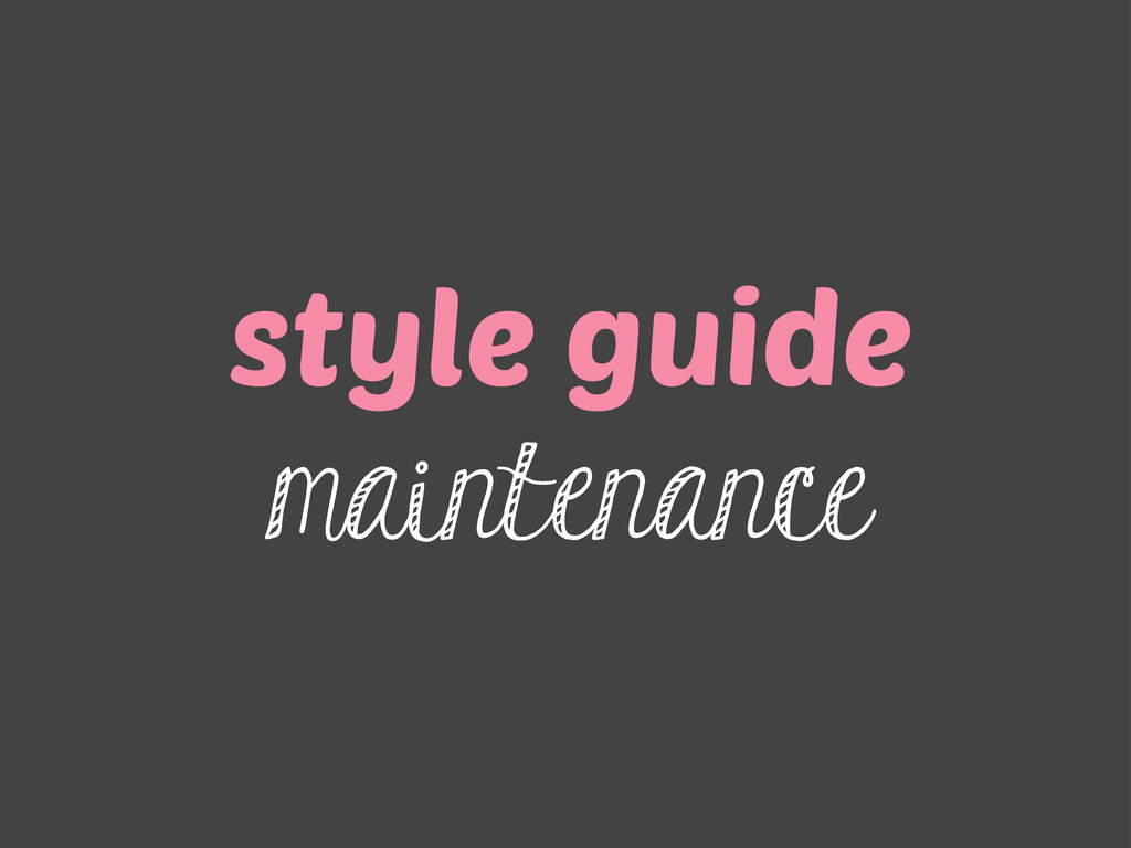 style guide maintenance
