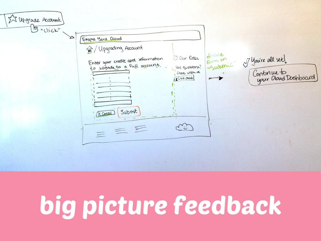 big picture feedback