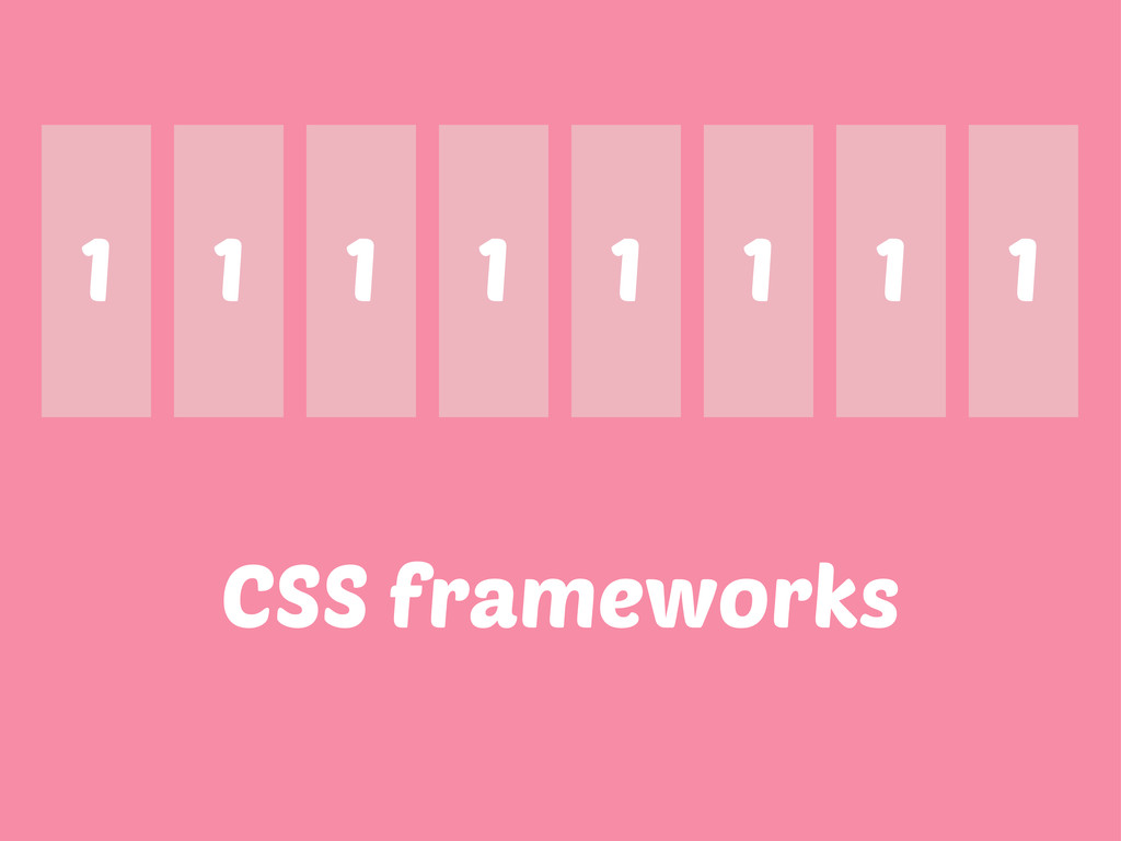 CSS frameworks 1 1 1 1 1 1 1 1