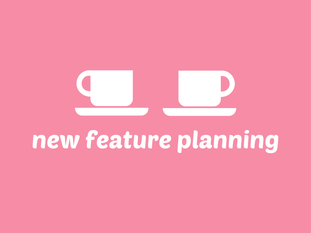 new feature planning