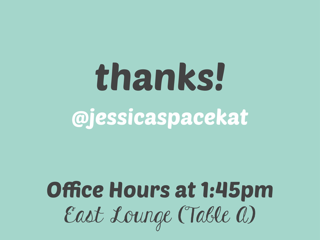 @jessicaspacekat thanks! Office Hours at 1:45pm E...